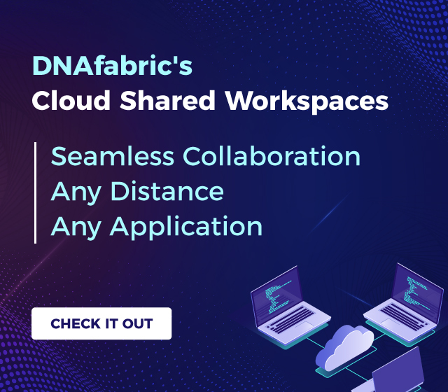 DNAfabric's Remote & Cloud Shared Workspaces - StorageDNA