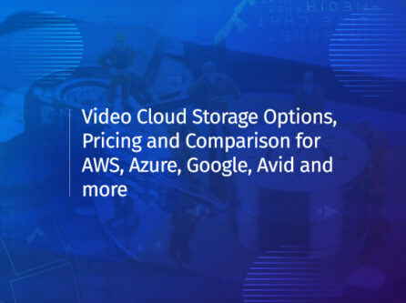 Cloud storage options pricing and comparison for video production industry - StorageDNA